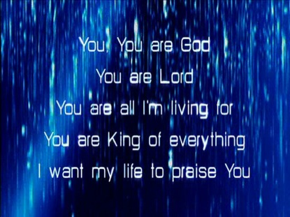 YOU YOU ARE GOD