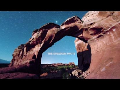 THE KINGDOM WAITS
