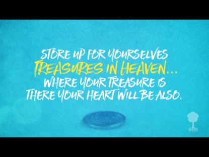 TREASURE (MATTHEW 6:20-21)