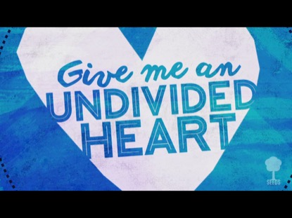 UNDIVIDED HEART (PSALM 136)