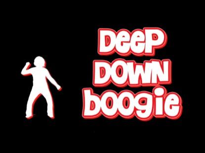 DEEP DOWN BOOGIE