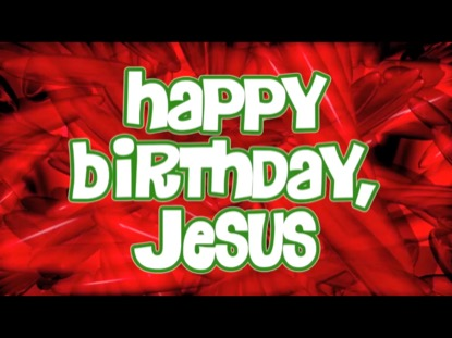 HAP-HAP HAPPY BIRTHDAY JESUS