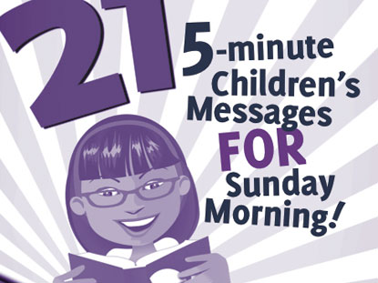 5 MINUTE CHILDREN'S MESSAGES