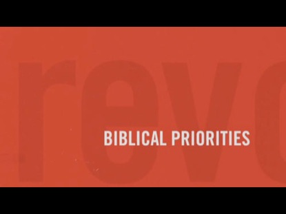 REVOLUTIONARY PARENTING 3: BIBLICAL PRIORITIES