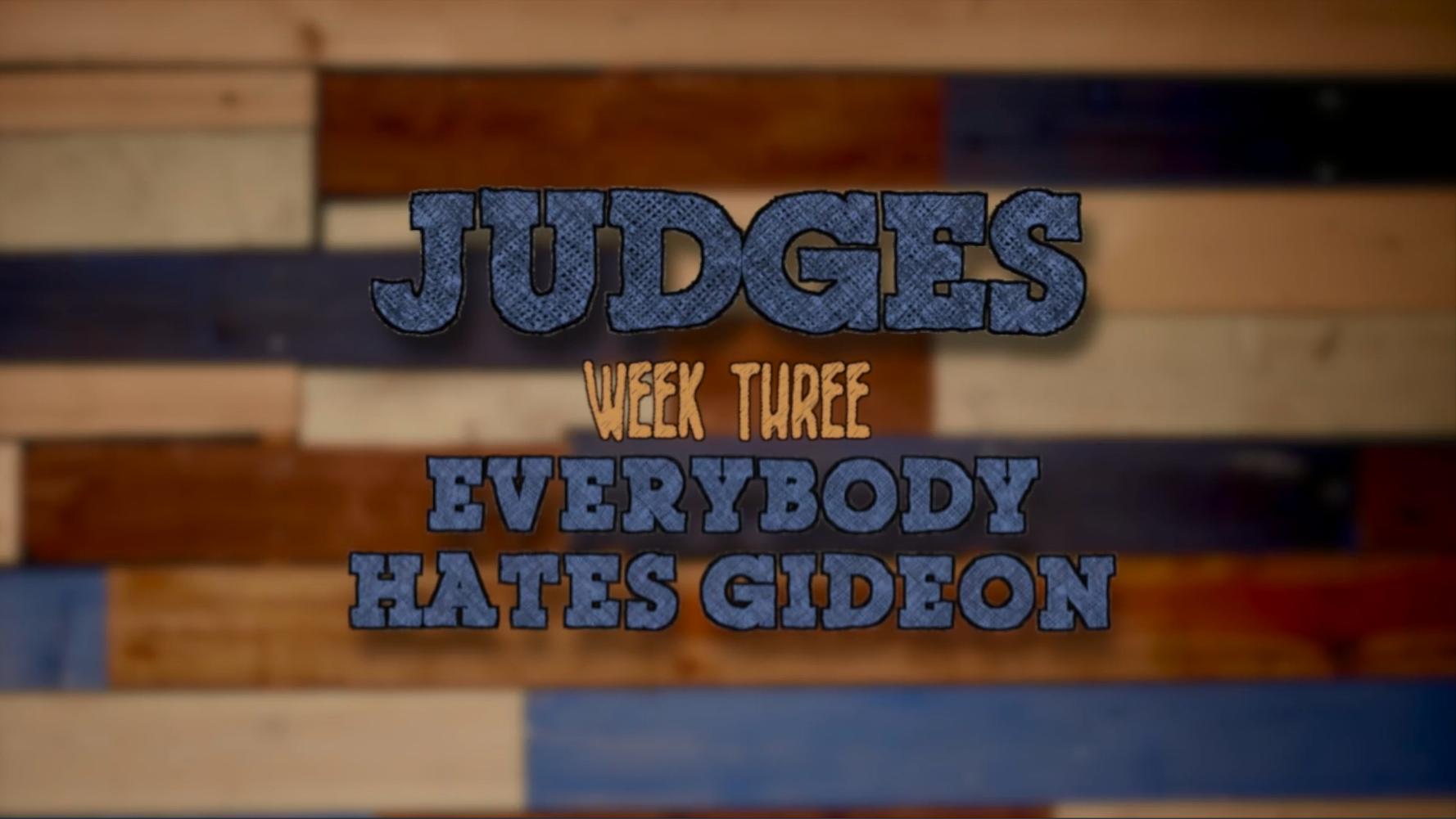 EVERYBODY HATES GIDEON