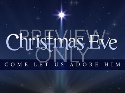 CHRISTMAS EVE LET US ADORE HIM