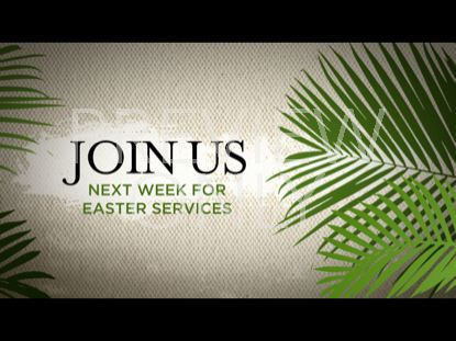 PALM SUNDAY JOIN US NEXT WEEK STILL