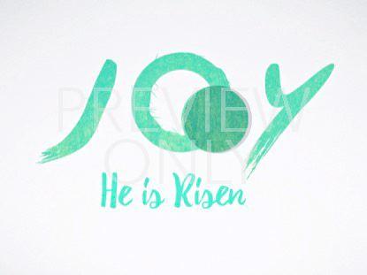JOY, HE IS RISEN!
