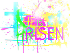 HE IS RISEN ABSTRACT