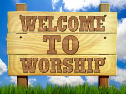 WELCOME TO WORSHIP 2