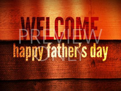 FATHER'S DAY 01 WELCOME STILL
