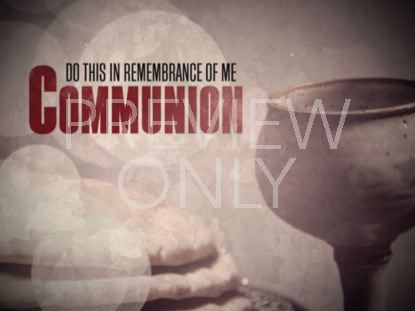 COMMUNION REMEMBRANCE TITLE STILL