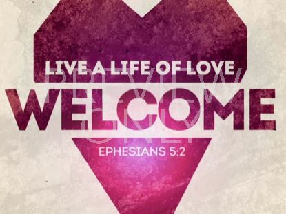 LIVE LOVE WELCOME STILL