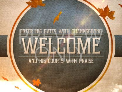 THANKSGIVING PRAISE WELCOME STILL
