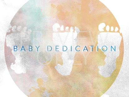 WATERCOLOR LIFE BABY DEDICATION