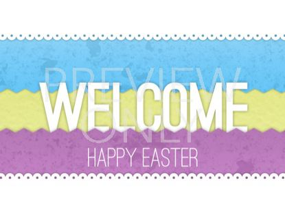EASTER WELCOME STILL