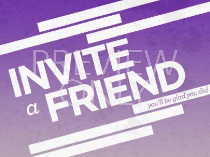 INVITE A FRIEND STILL