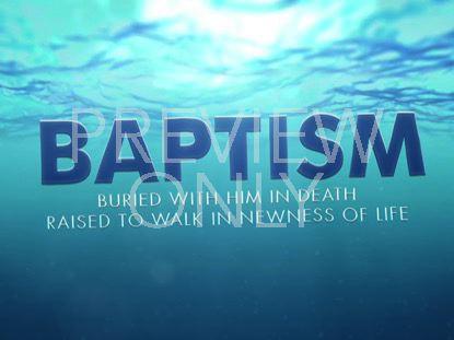 BAPTISM-NEWNESS OF LIFE STILL