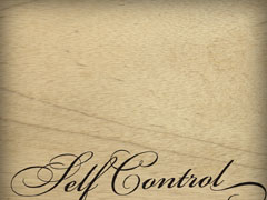 FRUIT OF THE SPIRIT: SELF CONTROL