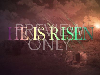 EASTER RISEN HE IS RISEN