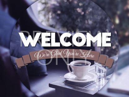 COFFEE BREAK WELCOME STILL