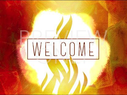 FLAMES OF GRACE WELCOME STILL