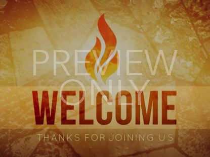 PENTECOST FIRE WELCOME STILL