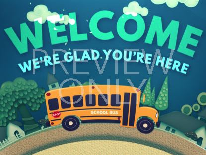 SCHOOL BUS WELCOME STILL