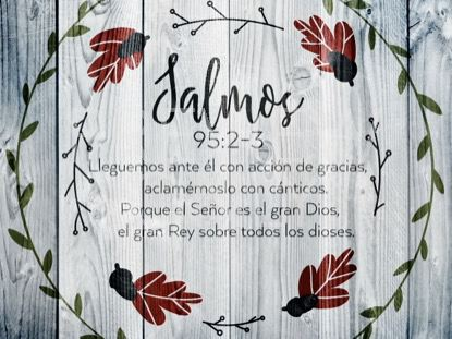 THANKSGIVING ART PSALM STILL - SPANISH