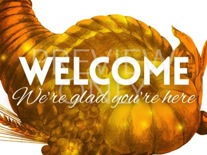 THANKSGIVING WELCOME STILL