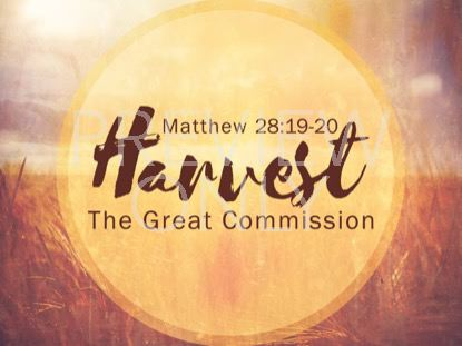 THE GREAT COMMISSION HARVEST STILL