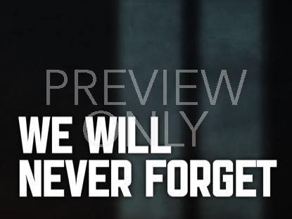 NEVER FORGET STILL
