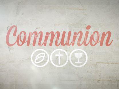 SCRIPT COMMUNION SLIDE ONE