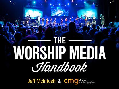THE WORSHIP MEDIA HANDBOOK