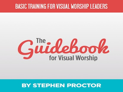 A GUIDEBOOK FOR VISUAL WORSHIP