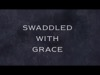 Swaddled With Grace   Dive Media   Preaching Today Media