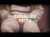 Childlike Faith | Adoption Media | Preaching Today Media