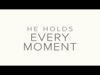 Every Moment | twelve:thirty media | Preaching Today Media