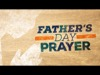 Father's Day Prayer | Centerline New Media | Preaching Today Media