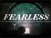 Fearless Worship Intro | Centerline New Media | Preaching Today Media