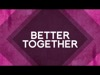 Better Together | ChurchStuf | Preaching Today Media