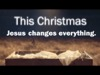 This Christmas: Jesus Changes Everything | Carry the Burden Media | Preaching Today Media