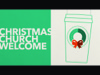 Church Welcome Christmas | Freebridge Media | Preaching Today Media