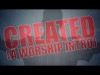 Created: A Worship Intro | Freebridge Media | Preaching Today Media