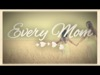 Every Mom | Freebridge Media | Preaching Today Media
