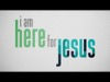 I Am Here For Jesus | Freebridge Media | Preaching Today Media