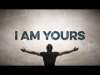 I Am Yours | Freebridge Media | Preaching Today Media