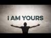 I Am Yours   Freebridge Media   Preaching Today Media