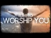 I Live To Worship You | Freebridge Media | Preaching Today Media