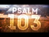 Psalm 103 | Freebridge Media | Preaching Today Media